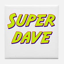 Super dave Tile Coaster