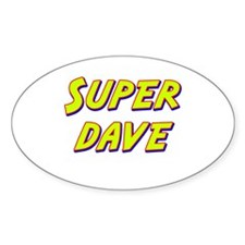 Super dave Oval Decal