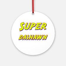Super dashawn Ornament (Round)