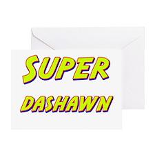 Super dashawn Greeting Card
