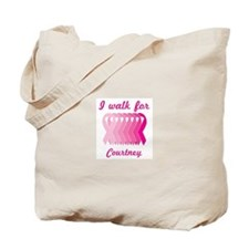 I walk for Courtney Tote Bag
