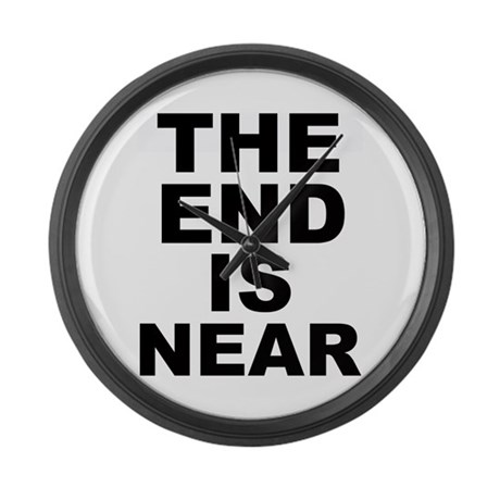 THE END IS NEAR Large Wall Clock