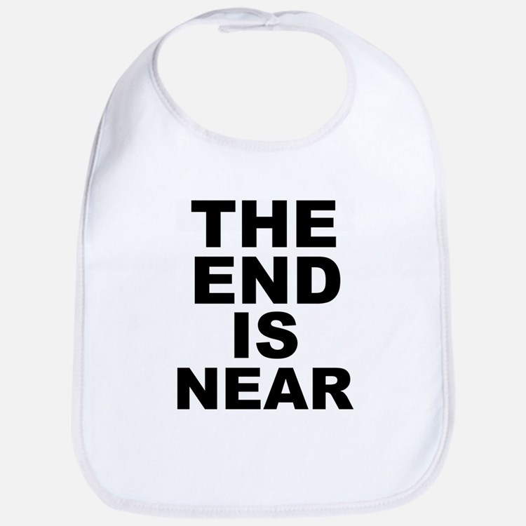 THE END IS NEAR Bib