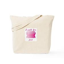 I walk for Enid Tote Bag