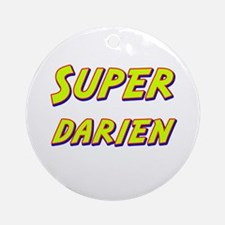 Super darien Ornament (Round)