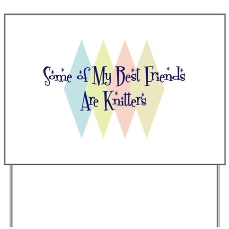 Knitters Friends Yard Sign
