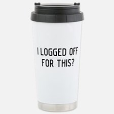 I Logged Stainless Steel Travel Mug