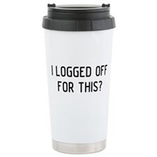I Logged Travel Mug
