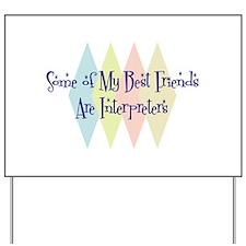 Interpreters Friends Yard Sign