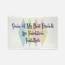 Insulation Installers Friends Rectangle Magnet