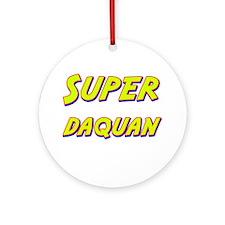 Super daquan Ornament (Round)