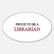 Proud to be a Librarian Oval Decal