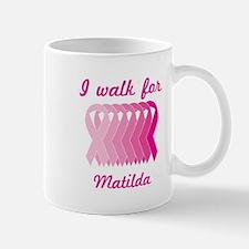 I walk for Matilda Mug