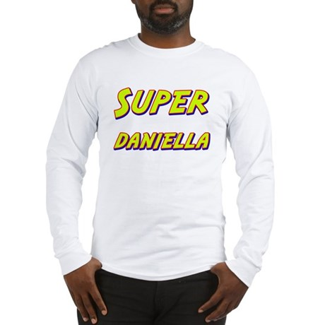 Super daniella Long Sleeve T-Shirt