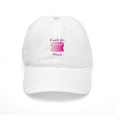I walk for Marisa Baseball Cap