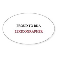 Proud to be a Lexicographer Oval Decal