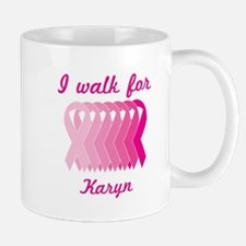 I walk for Karyn Mug