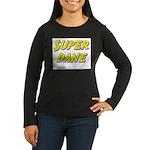 Super dane Women's Long Sleeve Dark T-Shirt
