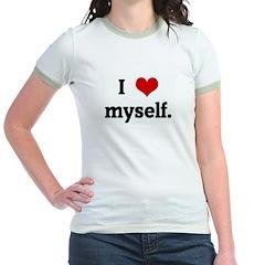 I Love myself. Jr. Ringer T-Shirt