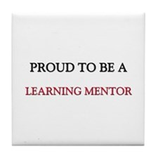 Proud to be a Learning Mentor Tile Coaster
