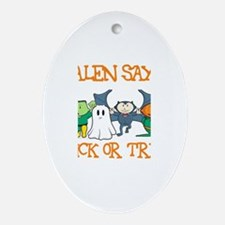Jalen Says Trick or Treat Oval Ornament