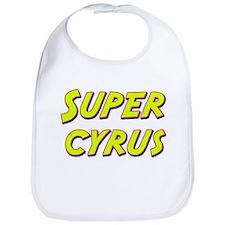 Super cyrus Bib