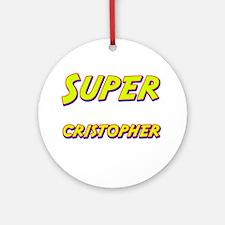 Super cristopher Ornament (Round)