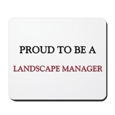 Proud to be a Landscape Manager Mousepad