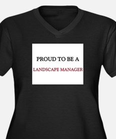 Proud to be a Landscape Manager Women's Plus Size