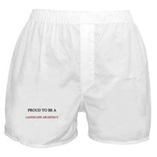 Proud to be a Landscape Architect Boxer Shorts
