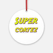 Super cortez Ornament (Round)