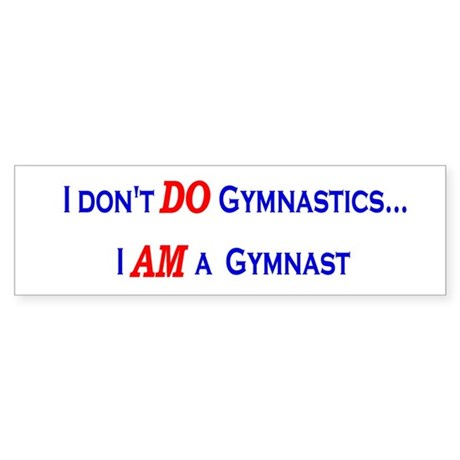 I AM a Gymnast Bumper Sticker