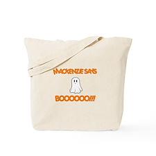 Mackenzie Says Boo Tote Bag