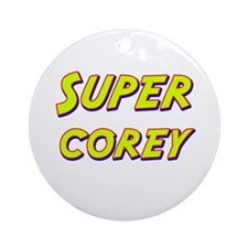 Super corey Ornament (Round)
