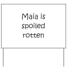 Funny Maia Yard Sign