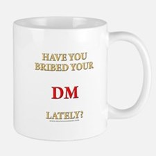 Have You Bribed Your DM Lately? Mug
