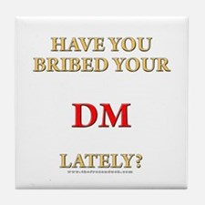 Have You Bribed Your DM Lately? Tile Coaster