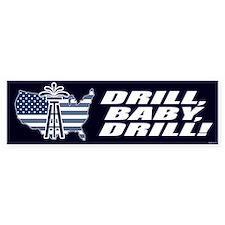 Drill Baby Drill! Bumper Bumper Sticker