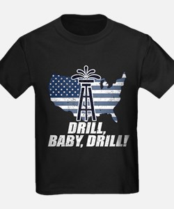 Drill Baby Drill! T