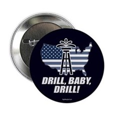 """Drill Baby Drill! 2.25"""" Button (10 pack)"""