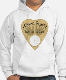 Planchette-Wanna Play? Hoodie