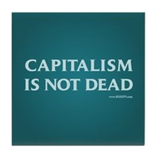 Capitalism Is Not Dead Tile Coaster
