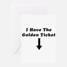 I Have the Golden Ticket Greeting Card