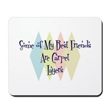 Carpet Layers Friends Mousepad