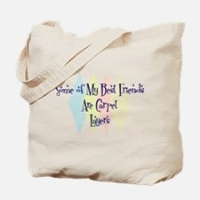 Carpet Layers Friends Tote Bag