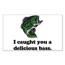 I Caught You A Delicious Bass Rectangle Bumper Stickers