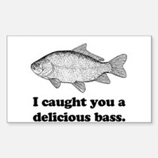 I Caught You A Delicious Bass Rectangle Decal