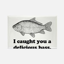 I Caught You A Delicious Bass Rectangle Magnet