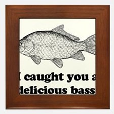 I Caught You A Delicious Bass Framed Tile