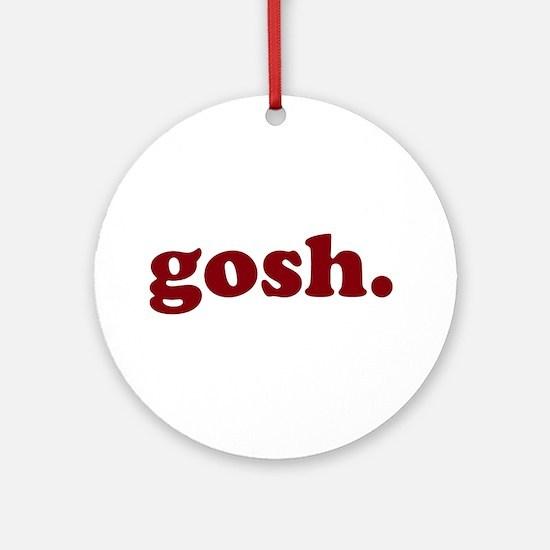 gosh Ornament (Round)